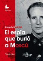 JOAQUÍN MADOLELL. EL ESPÍA QUE BURLÓ A MOSCÚ