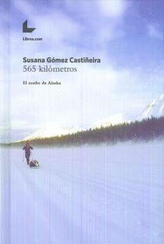 565 KILOMETROS. EL SUEÑO DE ALASKA