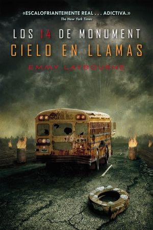 EL CIELO EN LLAMAS. LOS 14 DE MONUMENT 2