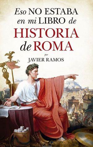 ESO NO ESTABA EN MI LIBRO DE HISTORIA DE ROMA