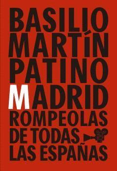 BASILIO MARTÍN PATINO. MADRID, ROMPEOLAS DE TODAS LAS ESPAÑAS