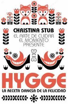 HYGGE. LA RECETA DANESA DE LA FELICIDAD