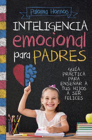 INTELIGENCIA EMOCIONAL PARA PADRES