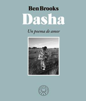 DASHA. UN POEMA DE AMOR (BILINGUE)