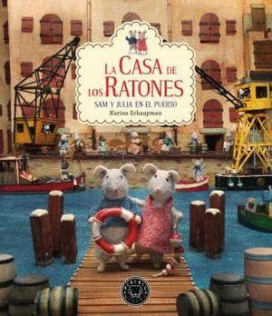 LA CASA DE LOS RATONES. SAM Y JULIA EN EL PUERTO