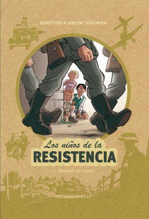 LOS NIÑOS DE LA RESISTENCIA 1 PRIMERAS ACCIONES