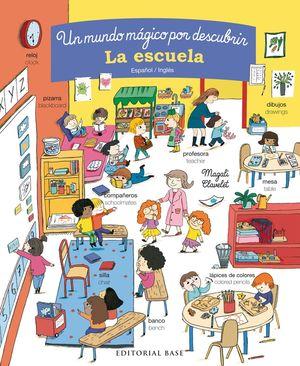 LA ESCUELA. UN MUNDO MÁGICO POR DESCUBRIR. ESPAÑOL/INGLES