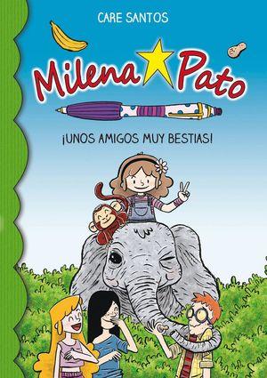 UNOS AMIGOS MUY BESTIAS - MILENA PATO 8