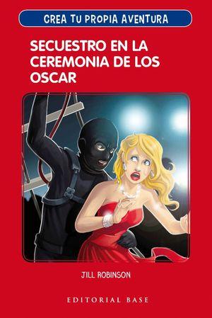 SECUESTRO EN CEREMONIA DE LOS OSCAR - CREA TU PROPIA AVENTURA 2