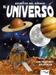 SECRETOS DEL ESPACIO EL UNIVERSO. CON PEGATINAS GALÁCTICAS