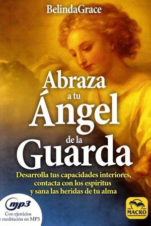 ABRAZA TU ANGEL DE LA GUARDA (CON MP3)