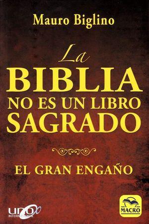 LA BIBLIA NO ES UN LIBRO SAGRADO