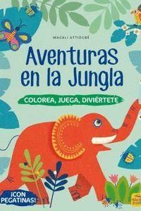 AVENTURAS EN LA JUNGLA. COLOREA, JUEGA, DIVIERTETE