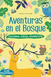 AVENTURAS EN EL BOSQUE. COLOREA, JUEGA, DIVIERTETE