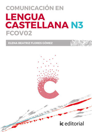 COMUNICACIÓN EN LENGUA CASTELLANA - N3. FCOV02