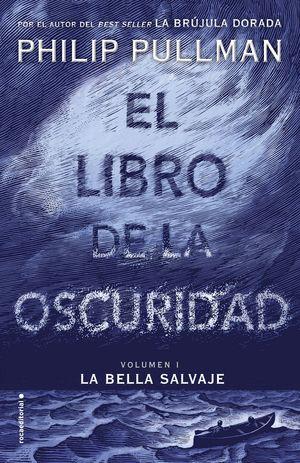 LA BELLA SALVAJE - EL LIBRO DE LA OSCURIDAD VOL. I