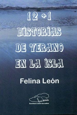 12 + 1 HISTORIAS DE VERANO EN LA ISLA