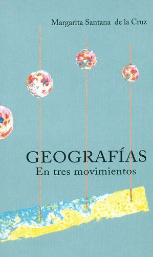 GEOGRAFIAS. EN TRES MOVIMIENTOS