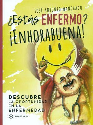 ESTAS ENFERMO? ENHORABUENA! DESCUBRE LA OPORTUNIDAD DE LA ENFERMEDAD