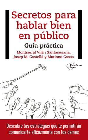 LOS SECRETOS DE HABLAR BIEN EN PUBLICO. GUÍA PRÁCTICA