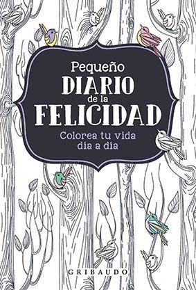 PEQUEÑO DIARIO DE LA FELICIDAD