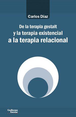 DE LA TERAPIA GESTALT Y LA TERAPIA EXISTENCIAL A LA TERAPIA RELACIONAL