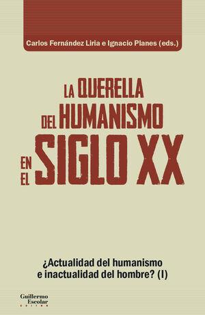 LA QUERELLA DEL HUMANISMO EN EL SIGLO XX