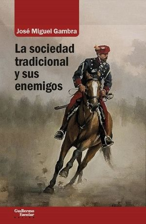 LA SOCIEDAD TRADICIONAL Y SUS ENEMIGOS