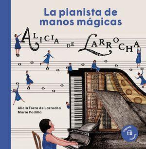 ALICIA DE LARROCHA LA PIANISTA DE MANOS MÁGICAS
