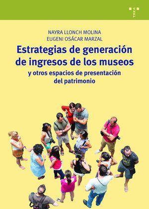 ESTRATEGIAS DE GENERACIÓN DE INGRESOS DE LOS MUSEOS Y OTROS ESPACIOS DE PRESENTA