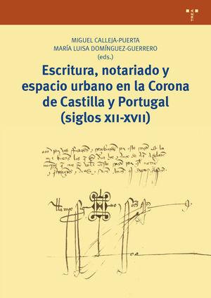 ESCRITURA, NOTARIADO Y ESPACIO URBANO EN LA CORONA DE CASTILLA Y PORTUGAL (SIGLO