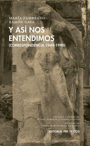 Y ASÍ NOS ENTENDIMOS (CORRESPONDENCIA 1949-1990)