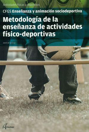 METODOLOGIA DE LA ENSEÑANZA DE  ACTIVIDADES FÍSICO-DEPORTIVAS