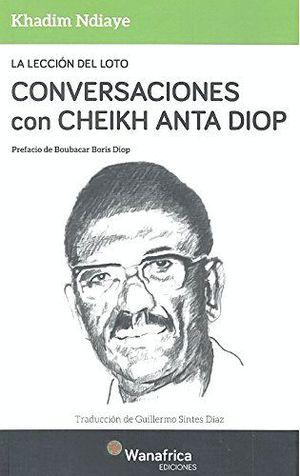 LA LECCCIÓN DEL LOTO. CONVERSACIONES CON CHEIKH ANTA DIOP