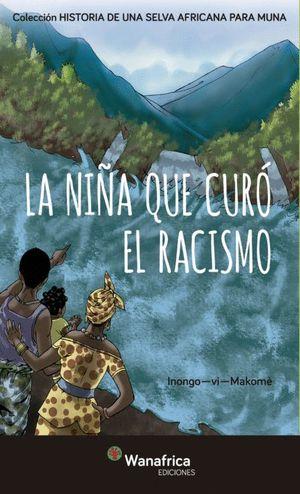 LA NIÑA QUE CURÒ EL RACISMO