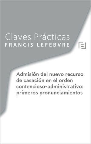 CLAVES PRÁCTICAS NUEVO RECURSO DE CASACIÓN CONTENCIOSO ADMINISTRATIVO