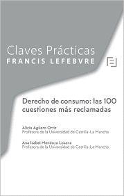 DERECHO DE CONSUMO. LAS 100 CUESTIONES MÁS RECLAMADAS
