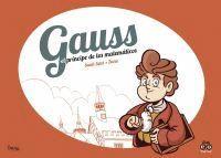 GAUSS, EL PRÍNCIPE DE LOS MATEMÁTICOS (COMIC)