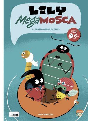 LILY MEGA MOSCA T.2 CONTRA GORGO EL CRUEL