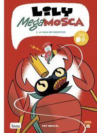 LILY MEGAMOSCA, TOMO 3 LA GRAN GRAN METAMORFOSIS