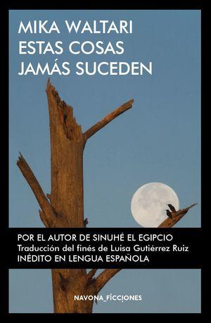 ESTAS COSAS JAMÁS SUCEDEN