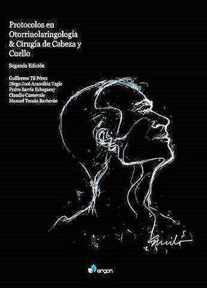 PROTOCOLOS EN OTORRINOLARINGOLOGÍA Y CIRUGÍA DE CABEZA Y CUELLO