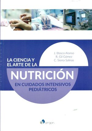 LA CIENCIA Y EL ARTE DE LA NUTRICIÓN EN CUIDADOS INTENSIVOS PEDIÁTRICOS