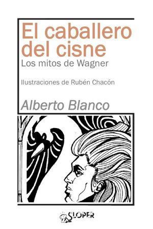 EL CABALLERO DEL CISNE. LOS MITOS DE WAGNER