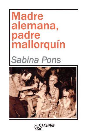 MADRE ALEMANA, PADRE MALLORQUÍN