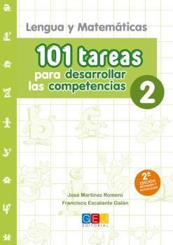 101 TAREAS PARA DESARROLLAR LAS COMPETENCIAS 2. LENGUA Y MATEMÁTICAS