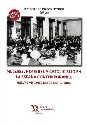 MUJERES HOMBRES Y CATOLICISMO EN LA ESPAÑA CONTEMPORANEA