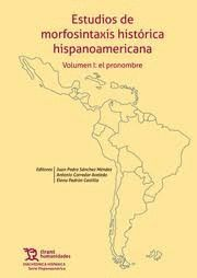 ESTUDIOS DE MORFOSINTAXIS HISTORICA HISPANOAMERICANA VOL 1 EL PRONOMBRE