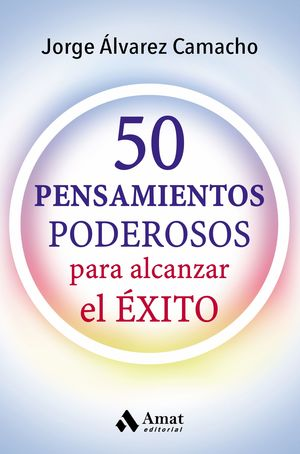 50 PENSAMIENTOS PODEROSOS PARA ALCANZAR EL ÉXITO