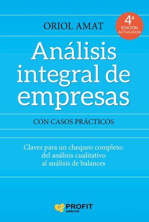 ANÁLISIS INTEGRAL DE EMPRESAS. CON CASOS PRÁCTICOS